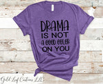 Drama Is Not A Good Color on You