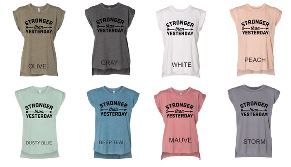 Stronger Than Yesterday Muscle Rolled Cuff Womens Shirt