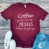 Coffee Gets Me Going, Jesus Keeps Me Going