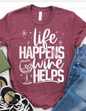 Life Happens Wine Helps