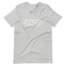 Load image into Gallery viewer, We Made History Tee