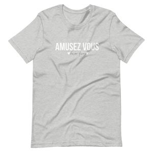 Amusez Vous Have Fun Tee