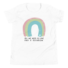Load image into Gallery viewer, All We Need is Love and a Rainbow Tee Kids
