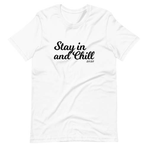 Stay in and Chill Tee