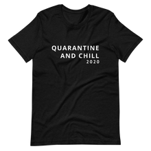 Load image into Gallery viewer, Quarantine and Chill Tee