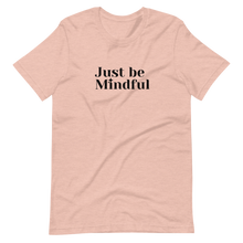 Load image into Gallery viewer, Just Be Mindful Tee