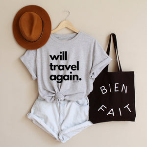 Will Travel Again Tee