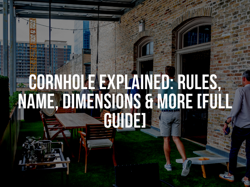 Cornhole Explained: Rules, Names, Dimensions & More [Full Guide]