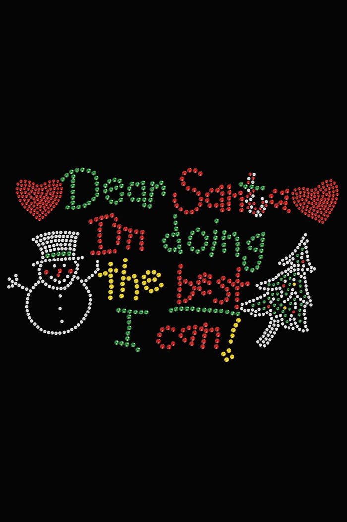 Dear Santa I'm Doing The Best That I Can