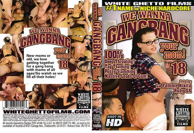 We Wanna Gangbang Your Mom! 18