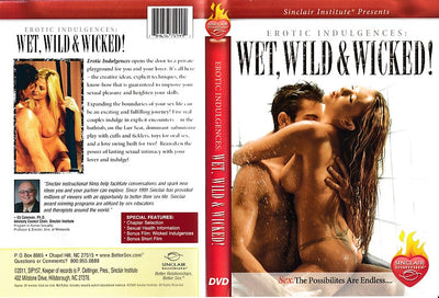 Erotic Indulgences:  Wet, Wild & Wicked!