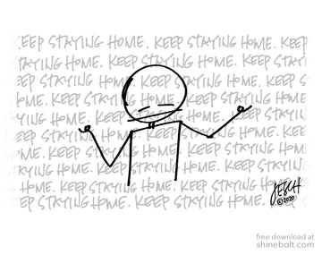 Keep Staying Home: Free Download