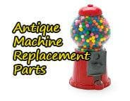 Antique Gumball Machine Replacement Parts