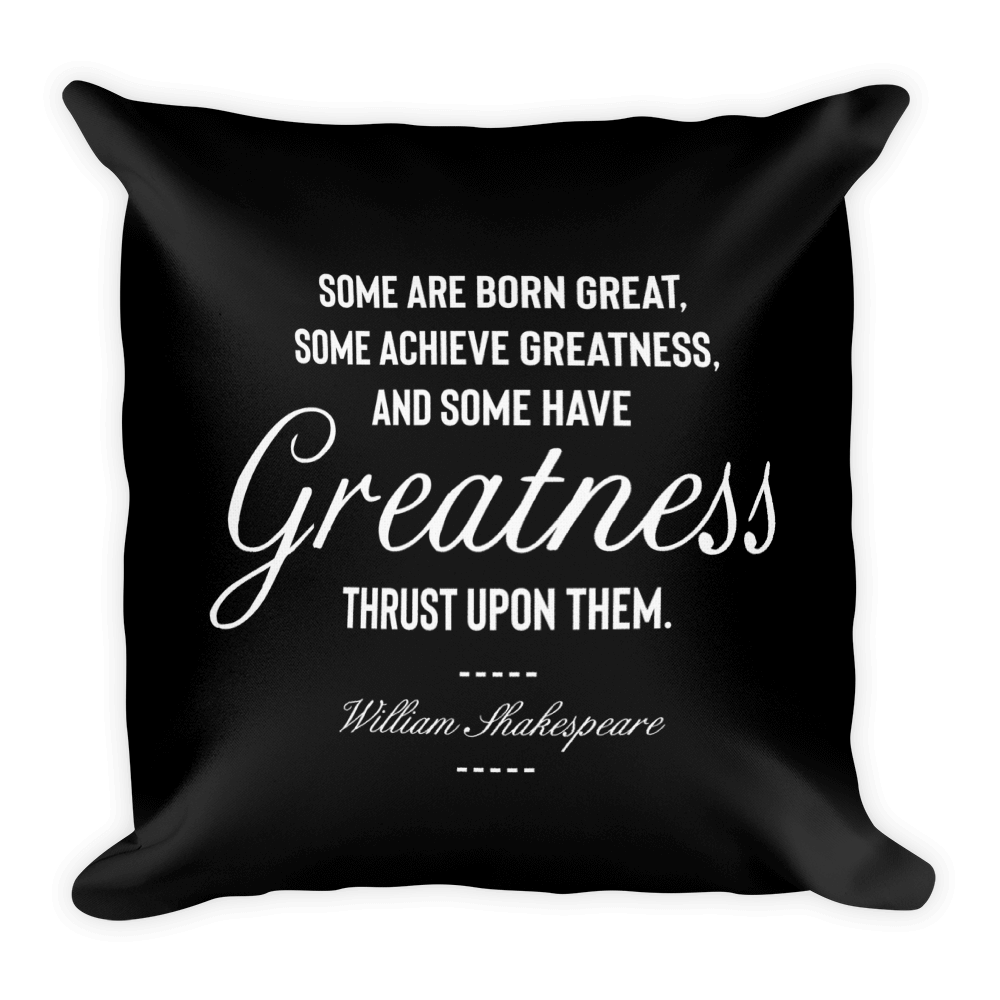 some achieve greatness quote