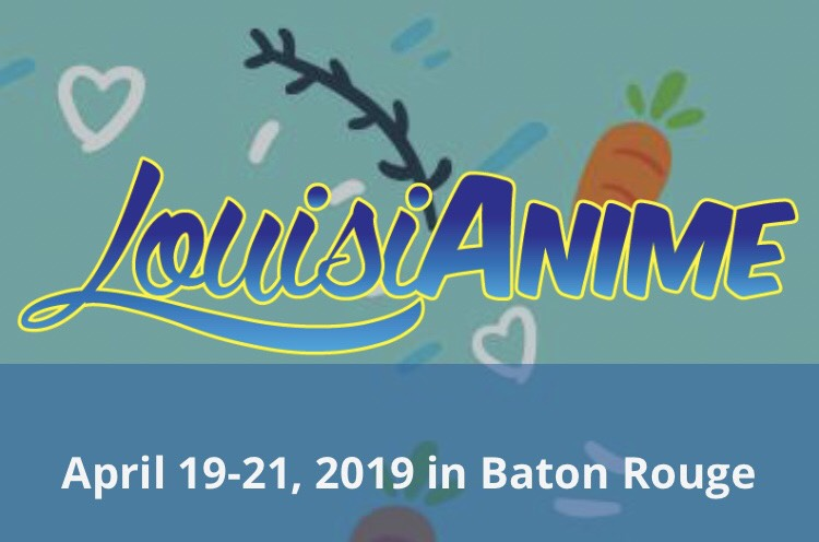 LouisiANIME 4/19--4/21
