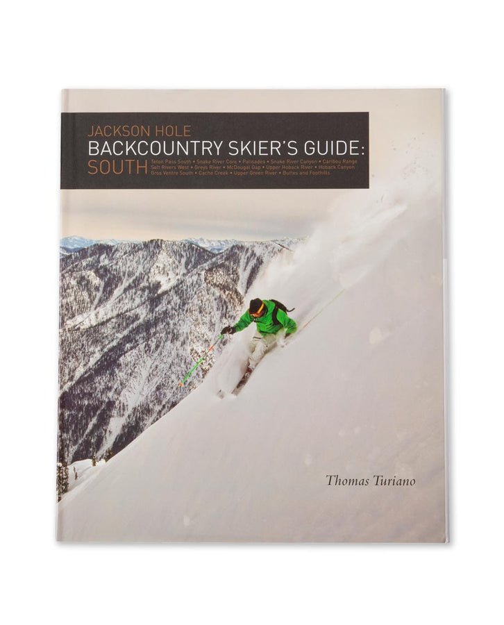 Jackson Hole Backcountry Skier's Guide: South