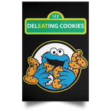 ArtichokeUSA Custom Design #58. DelEATing Cookes. IT humor. Cookie Monster Parody. Satin Portrait Poster