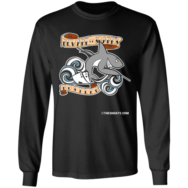 The GHOATS Custom Design #3. Beware of Sharks. Pool/Card Shark. 100% Basic Cotton Long Sleeve