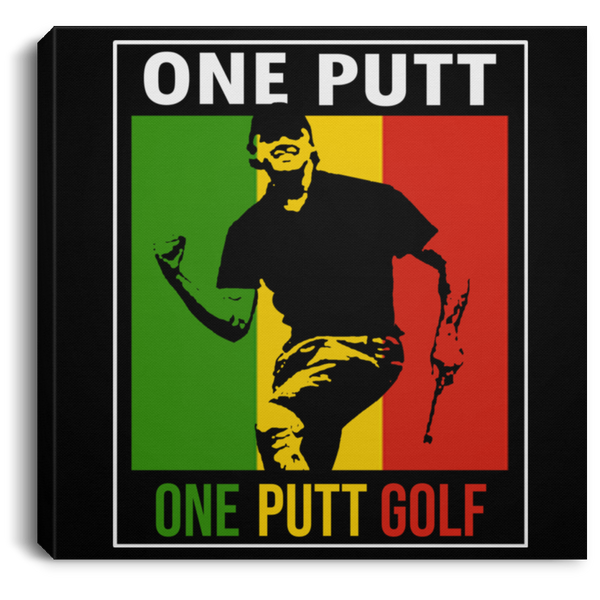 OPG Custom Design #13. ONE PUTT. ONE LOVE Parody. Golf. Square Canvas .75in Frame