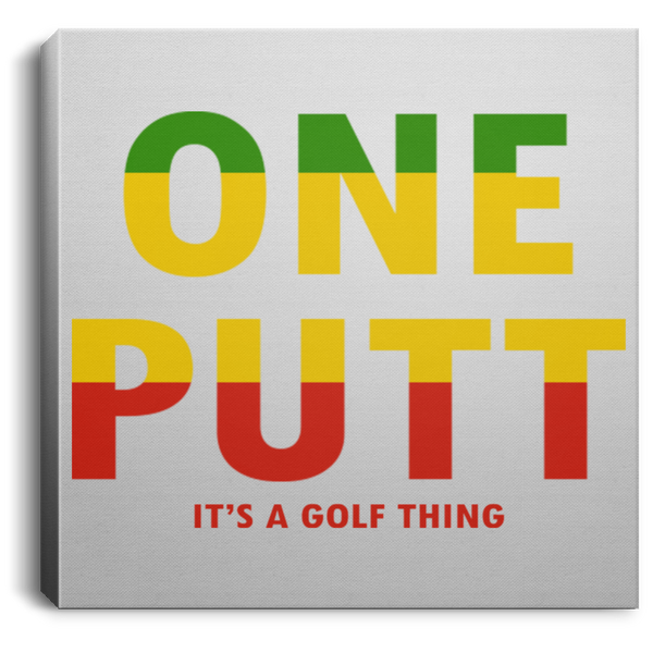 OPG Custom Design #14. ONE PUTT. ONE LOVE v2 Parody. Golf. Square Canvas .75in Frame