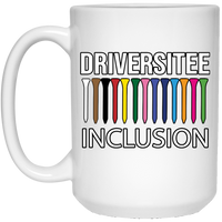 OPG Custom Design #5. Driversitee and Inclusion. Golf. 15 oz. White Mug