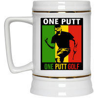 OPG Custom Design #13. ONE PUTT. ONE LOVE Parody. Golf. Beer Stein 22oz.