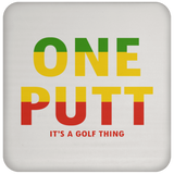 OPG Custom Design #14. ONE PUTT. ONE LOVE v2 Parody. Golf. Coaster