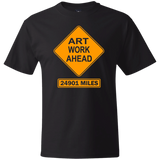 ArtichokeUSA Custom Design #7. Artwork Ahead. 24901 Miles Ahead (Distance around the world). Road Work Ahead Sign Parody. Thick Cotton T-Shirt