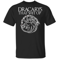 ArtichokeUSA Custom Design #16. Dracarys That Shit Up. Game of Thrones Fan Art. Basic 100% Cotton T-Shirt