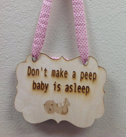 Don't make a peep baby is asleep sign