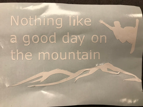 """Nothing like a good day on the mountain"" Sticker"