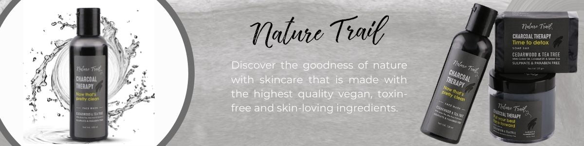 Shop the best natural skincare products for men and women using toxin-free ingredients on Nature Trail on SublimeLife.in.