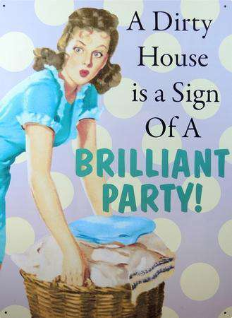 Metal Sign 'A Dirty house is a sign of a brilliant party' Olleke | Disney and Harry Potter Merchandise shop Half Moon