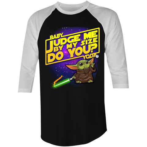 JUDGE ME DO YOU - 3/4 Sleeve T-Shirt
