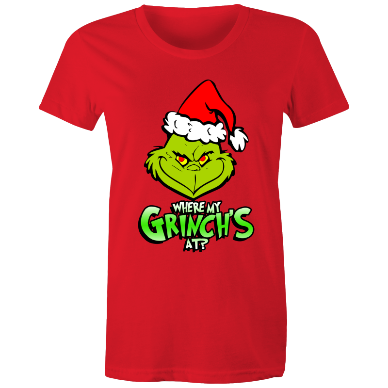 WHERE MY GRINCHES AT? -  - Womens T-shirt - Everything Sweaties