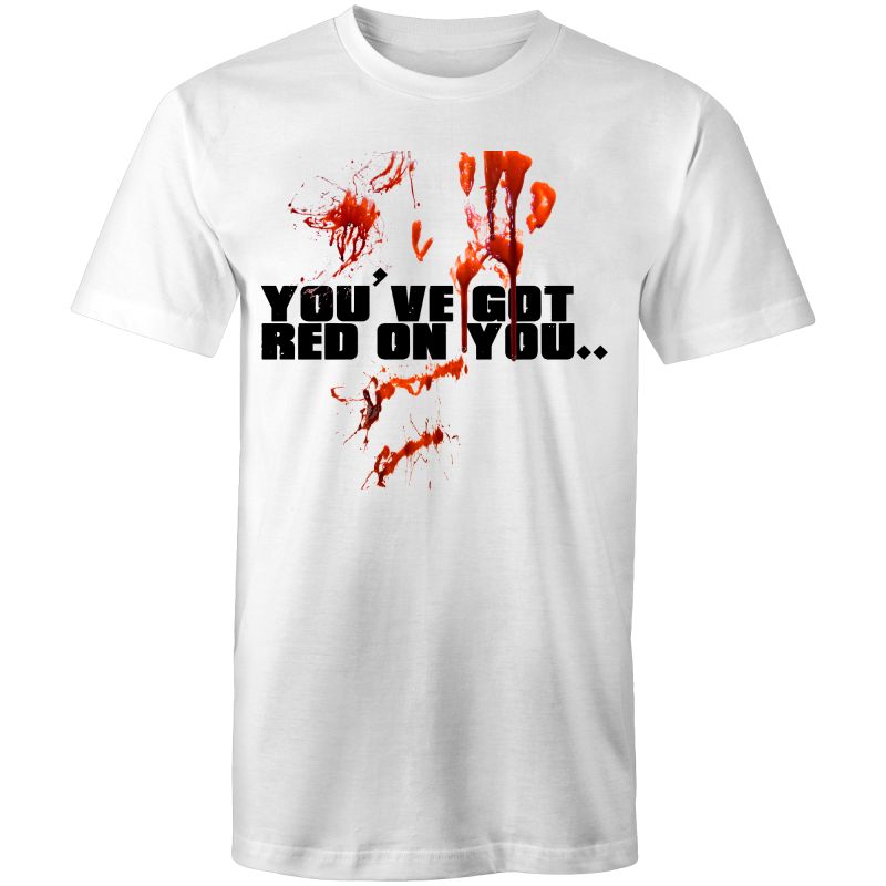 YOU'VE GOT RED ON YOU - Mens T-Shirt - Everything Sweaties