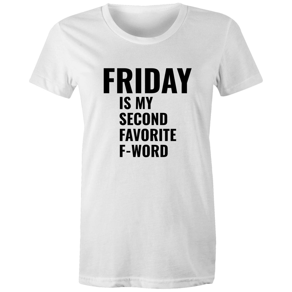FRIDAY IS MY SECOND FAVORITE F-WORD - Womens T-shirt