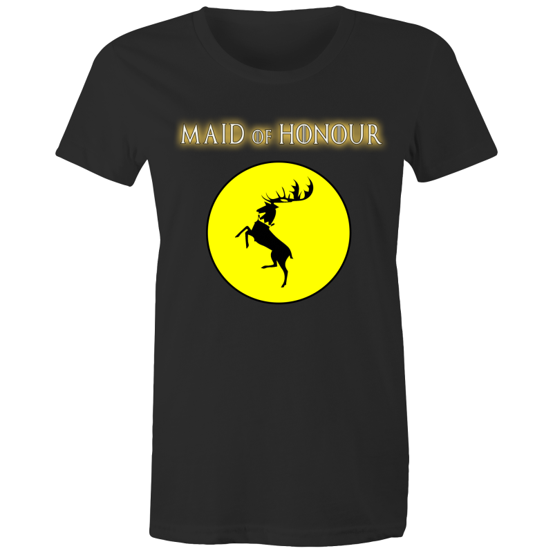 HOUSE BARATHEON - MAID OF HONOUR - Womens T-shirt
