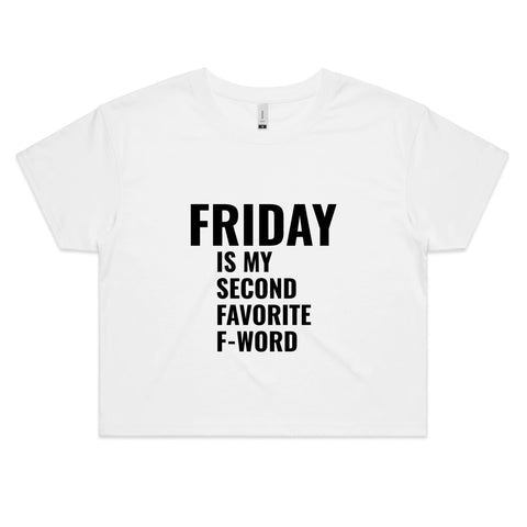 FRIDAY IS MY SECOND FAVORITE F-WORD - Womens Crop Tee