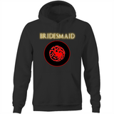 HOUSE TARGARYEN - BRIDESMAID - Pocket Hoodie Sweatshirt