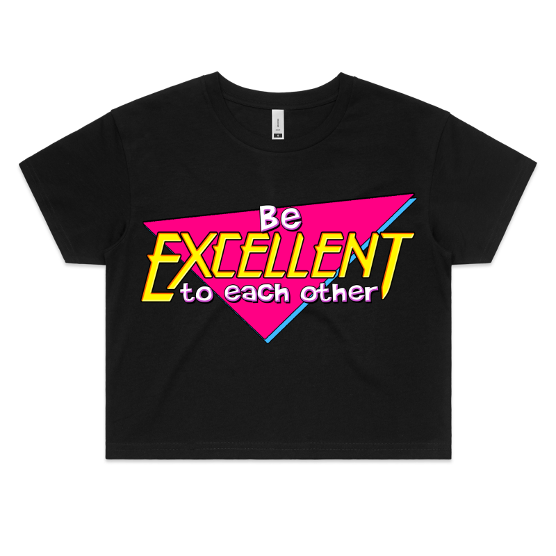 BE EXCELLENT - Womens Crop Tee