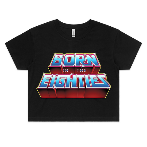BORN IN THE EIGHTIES - Womens Crop Tee
