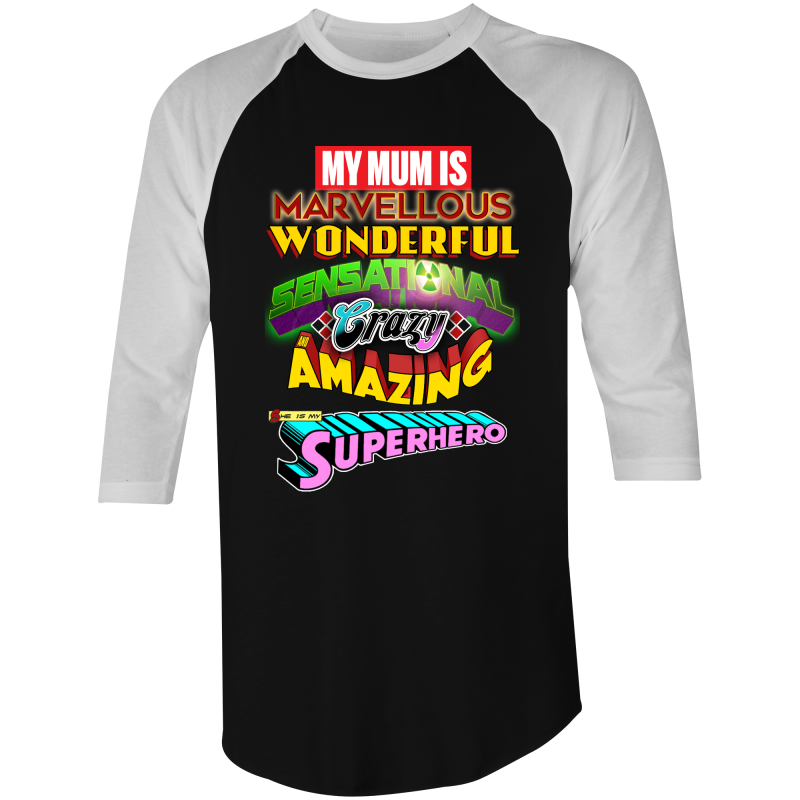 MY MUM IS MY SUPERHERO - MOTHERS DAY - 3/4 Sleeve T-Shirt