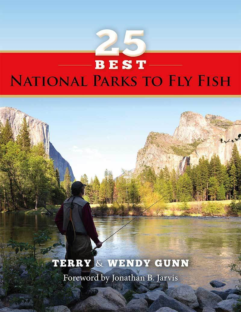 """25 Best National Parks to Fly Fish"" by Terry and Wendy Gunn"