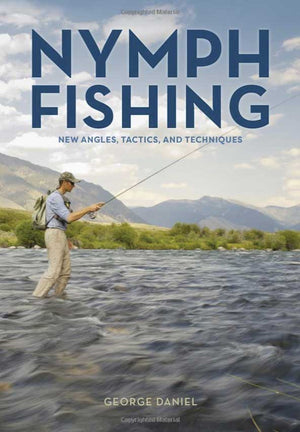 """Nymph Fishing: New Angles, Tactics, and Techniques"""