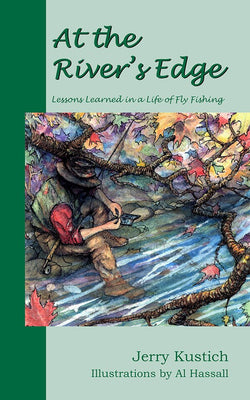 At the River's Edge: Lessons Learned in a Life of Fly Fishing (eBook)