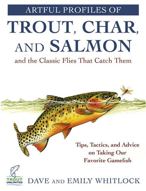 """Artful Profiles of Trout, Char, and Salmon and the Classic Flies That Catch Them"""
