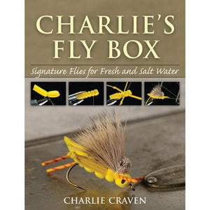 """Charlie's Fly Box: Signature Flies for Fresh and Salt Water"""
