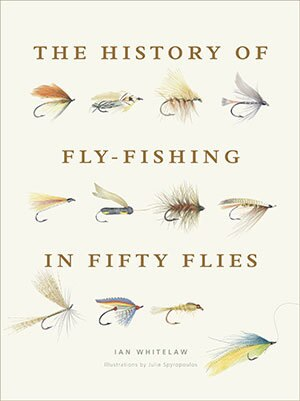 """The History of Fly-Fishing in Fifty Flies"""