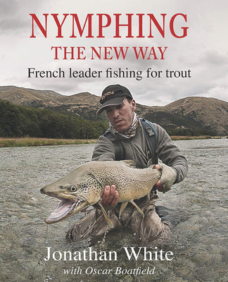 Nymphing the New Way: French Leader Fishing for Trout